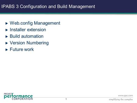 IPABS 3 Configuration and Build Management Richard Rush.