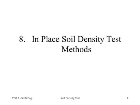 In Place Soil Density Test Methods