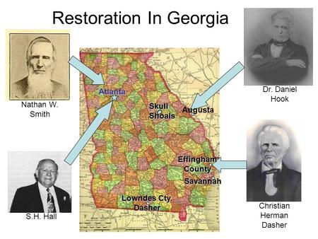 Restoration In Georgia Christian Herman Dasher Dr. Daniel Hook Nathan W. Smith S.H. Hall Atlanta Skull Shoals Augusta Effingham County Savannah Lowndes.