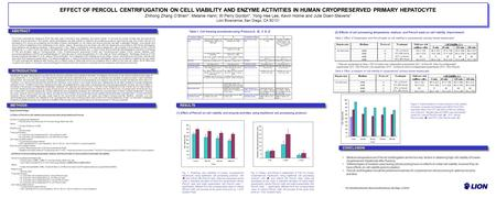EFFECT OF PERCOLL CENTRIFUGATION ON CELL VIABILITY AND ENZYME ACTIVITIES IN HUMAN CRYOPRESERVED PRIMARY HEPATOCYTE Zhihong Zhang OBrien*, Melanie Hann,