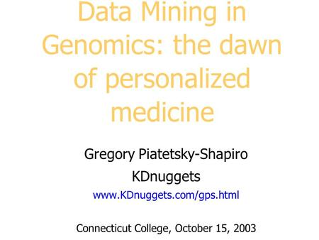 Data Mining in Genomics: the dawn of personalized medicine
