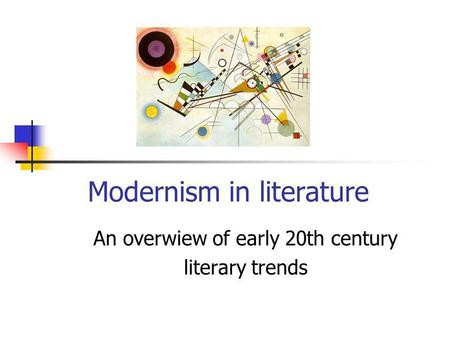 Modernism in literature An overwiew of early 20th century literary trends.