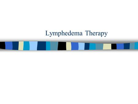 Lymphedema Therapy.