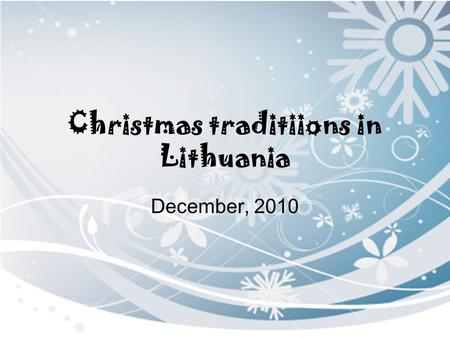 Christmas traditiions in Lithuania December, 2010.