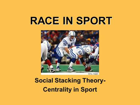 RACE IN SPORT Social Stacking Theory- Centrality in Sport.