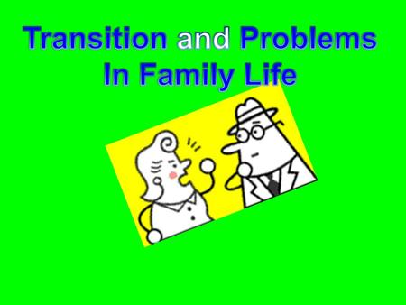 Transition and Problems