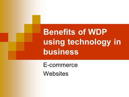 Benefits of WDP using technology in business E-commerce Websites.
