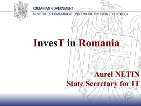 InvesT in Romania Aurel NETIN State Secretary for IT.