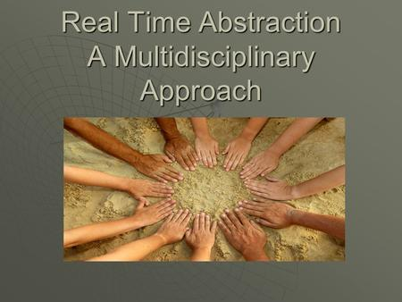 Real Time Abstraction A Multidisciplinary Approach.