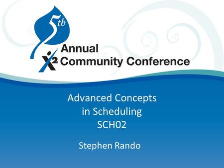 Advanced Concepts in Scheduling SCH02 Stephen Rando.