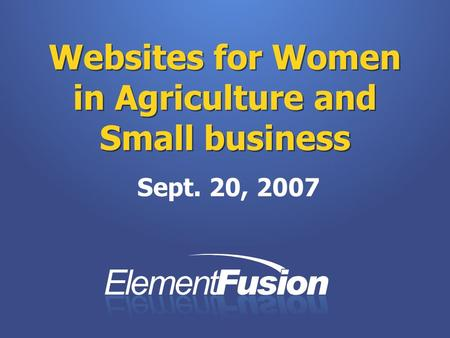 Websites for Women in Agriculture and Small business Sept. 20, 2007.