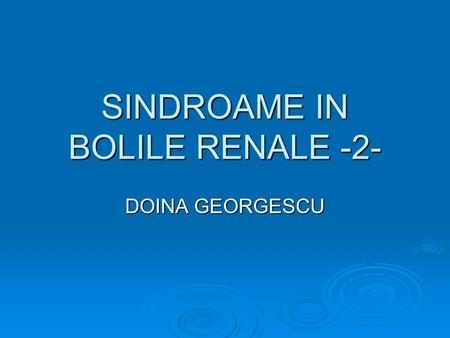 SINDROAME IN BOLILE RENALE -2-