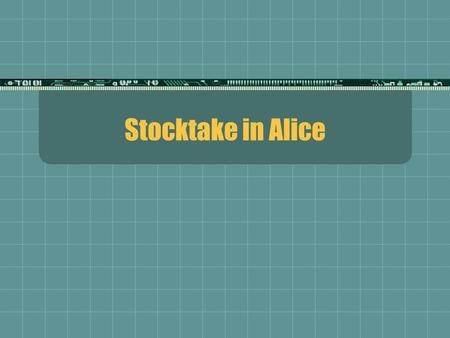 Stocktake in Alice. Alice StocktakeMartin Hood – OASIS Extras Why Stocktake? Identify missing items Check items are in correct shelf location Get an accurate.