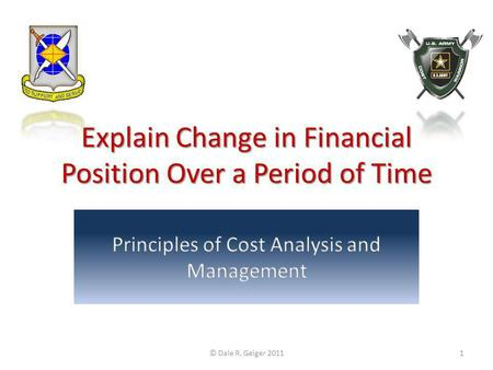 Explain Change in Financial Position Over a Period of Time © Dale R. Geiger 20111.
