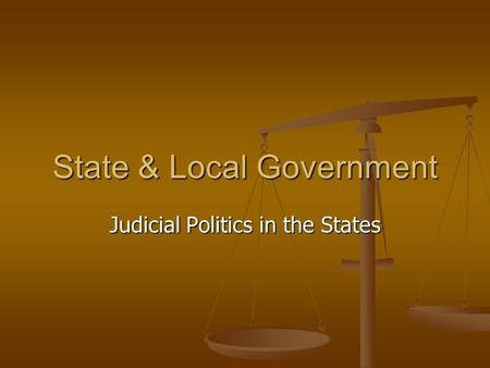 State & Local Government Judicial Politics in the States.