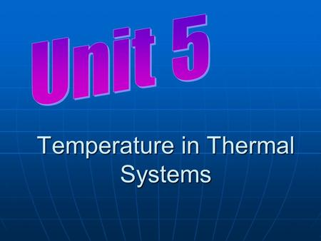 Temperature in Thermal Systems. Vocabulary Pg 91-96 (leave a space between words) Heat energy Heat energy Temperature difference Temperature difference.