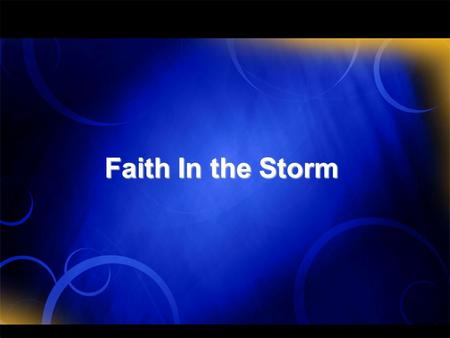 Faith In the Storm.