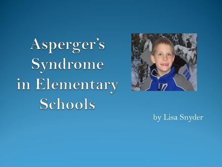 By Lisa Snyder. Aspergers Syndrome is... A neurological (brain-based) condition first formally identified by Austrian Hans Asperger in 1944; research.