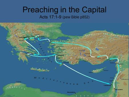 Preaching in the Capital Acts 17:1-9 (pew Bible p852)