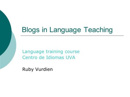 Blogs in Language Teaching Language training course Centro de Idiomas UVA Ruby Vurdien.