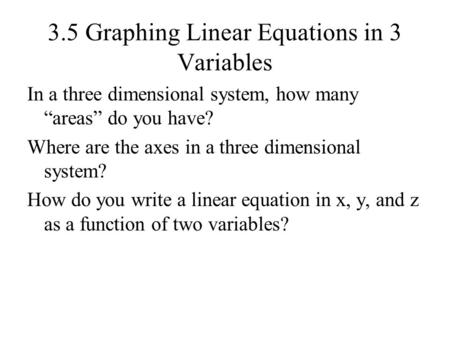 3.5 Graphing Linear Equations in 3 Variables