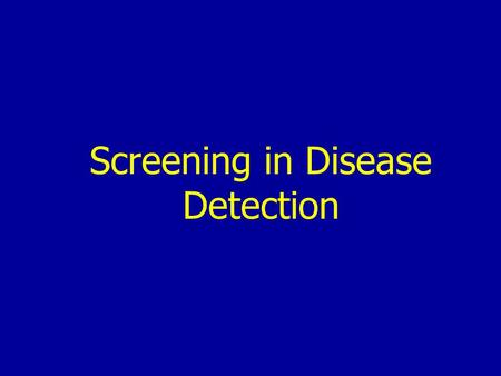 Screening in Disease Detection. Natural history of disease Onset of symptoms Usual time of diagnosis Exposure Pathologic changes Stage of susceptibility.