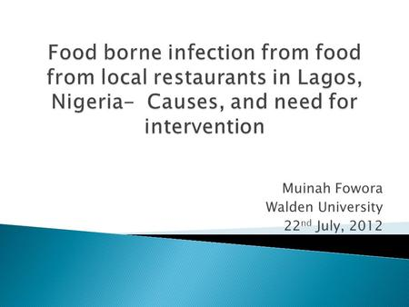 Muinah Fowora Walden University 22 nd July, 2012.