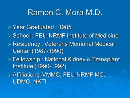 Ramon C. Mora M.D. Year Graduated : 1985