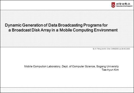 Dynamic Generation of Data Broadcasting Programs for Dynamic Generation of Data Broadcasting Programs for a Broadcast Disk Array in a Mobile Computing.