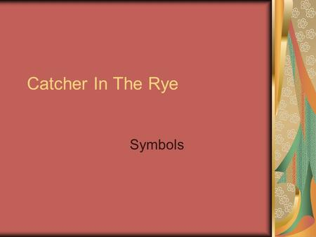 jd salinger s the catcher in the rye ppt  catcher in the rye symbols