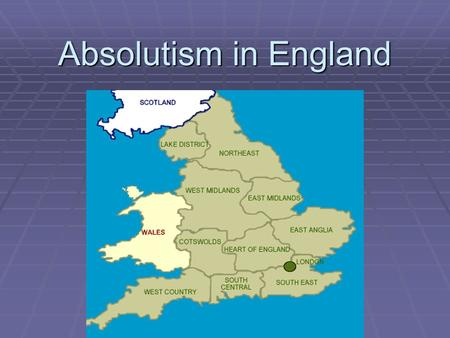 Absolutism in England. Background When Queen Elizabeth dies, there is no heir to the English throne When Queen Elizabeth dies, there is no heir to the.