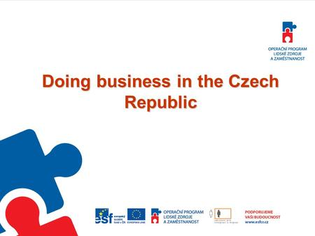 Doing business in the Czech Republic. BUSINESS (self-employed) OR EMPLOYMENT? Entrepreneur/businessman (živnostník/podnikatel) = Self-employed (osoba.