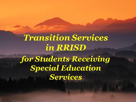 Transition Services in RRISD for Students Receiving Special Education Services.