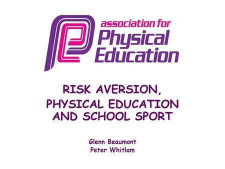 PHYSICAL EDUCATION AND SCHOOL <strong>SPORT</strong>