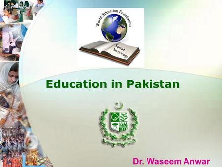Dr. Waseem Anwar Education in Pakistan Education in Pakistan.