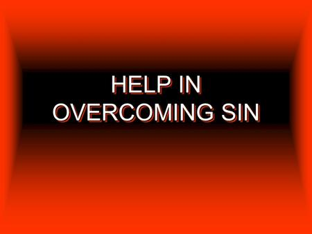 HELP IN OVERCOMING SIN. 2 PRAYER 3 PRAYERPRAYER It is through prayer that we petition God. And do not lead us into temptation, But deliver us from the.