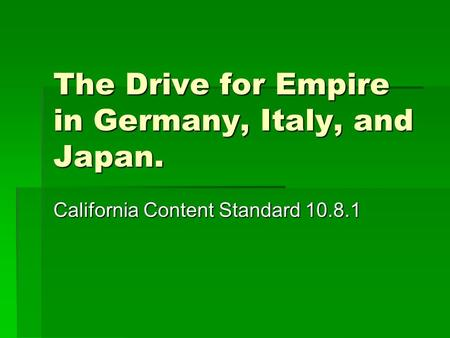 The Drive for Empire in Germany, Italy, and Japan.