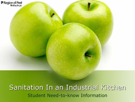 Sanitation In an Industrial Kitchen Student Need-to-know Information.