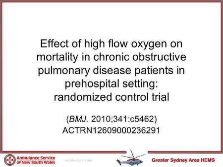 Effect of high flow oxygen on mortality in chronic obstructive pulmonary disease patients in prehospital setting: randomized control trial (BMJ. 2010;341:c5462)