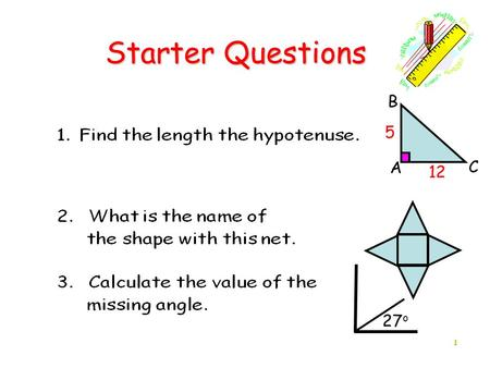 Starter Questions B 5 A C 12 27o 1 1.