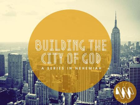 LIFE IN THE CITY Nehemiah 8 All the people came together as one in the square before the Water Gate. They told Ezra the teacher of the Law to bring out.