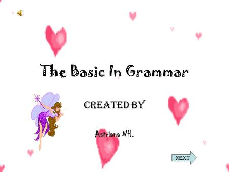 The Basic In Grammar Created By Astriana NH. Next.