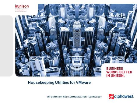 Housekeeping Utilities for VMware. 11 June 2009 2 Housekeeping is preparing meals for oneself and family and the managing of other domestic concerns.
