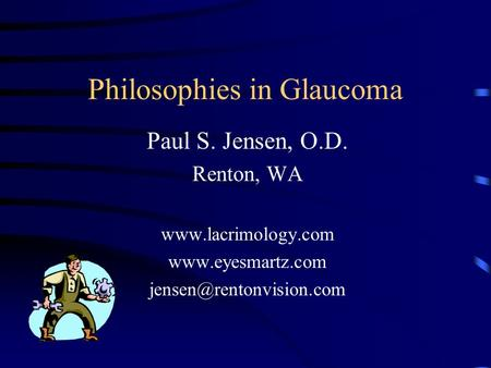 Philosophies in Glaucoma