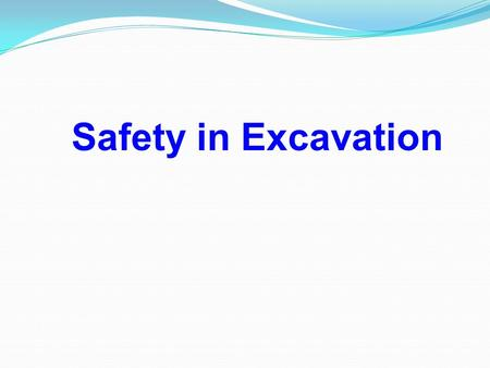 Safety in Excavation.