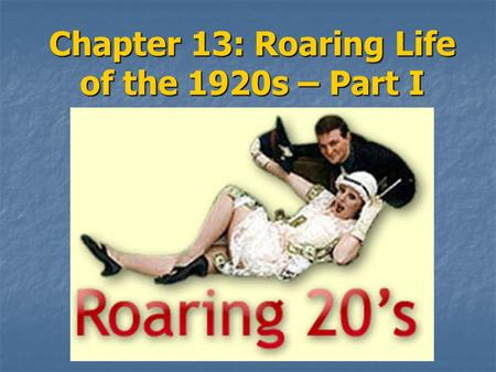 Chapter 13: Roaring Life of the 1920s – Part I. Rural and Urban Differences In 1920, more Americans lived in large towns and cities than small towns and.