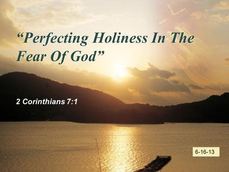 """Perfecting Holiness In The Fear Of God"""
