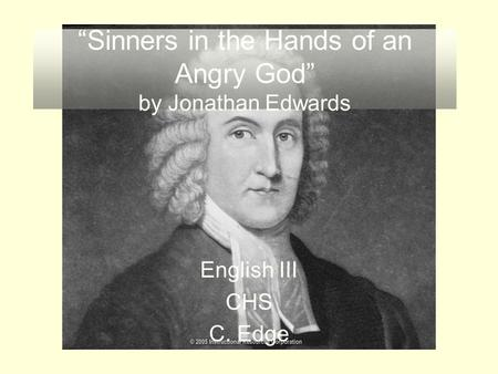 """Sinners in the Hands of an Angry God"" by Jonathan Edwards"