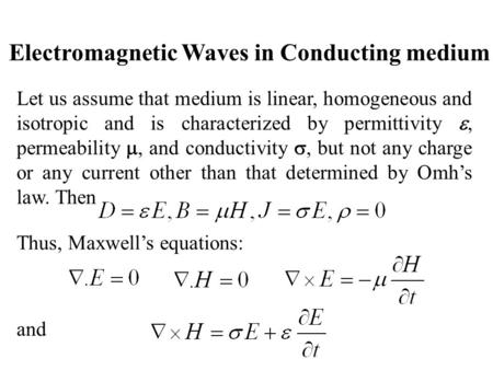 Electromagnetic Waves in Conducting medium