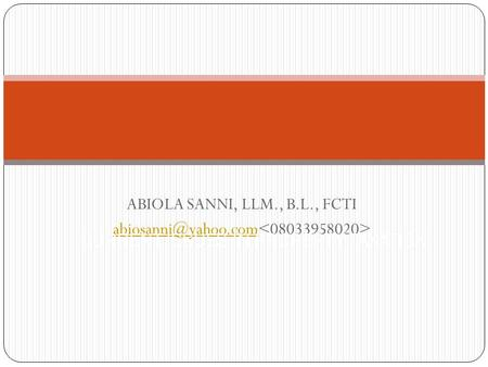 ABIOLA SANNI, LLM., B.L., FCTI CURRENT ISSUES IN PROPERTY TAXATION.